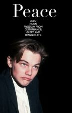Peace (young Leonardo DiCaprio Fanfiction) by Jesusdelrey