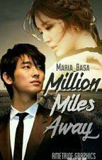 Million miles away by maria_basa