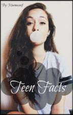 Teen Facts by MarinaZarif