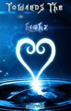 Towards the Light (Kingdom Hearts Fanfiction) by xiSora