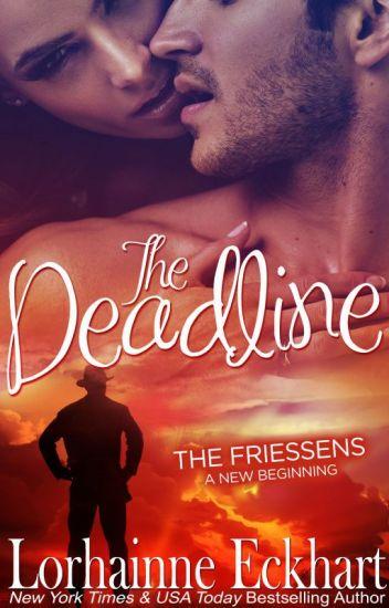 The Deadline (The Friessens: A New Beginning, Book 1)