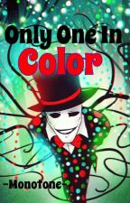 Only One In Color (Splendorman Fanfic) by -Monotone-