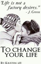 Да променя живота ти  by kristen_655