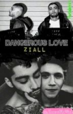 Dangerous Love (Ziall) by HoralikGirl