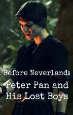 Before Neverland: Peter Pan and His Lost Boys by xdreamshade