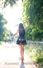 Living With The Harrison Boys by Xosweet_cherriesoX