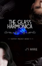 The Glass Harmonica (Custos Trilogy, Book 1) by JSMarie