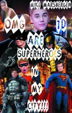 OMG 1D ARE SUPERHEROES IN MY CITY!!! by MadMikeMarsbergen