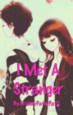 I Met a Stranger by KrabbyPattyPat11