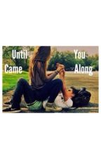 Until You Came Along (LRH ft. 5sos&1D) by NIALLERZBABY