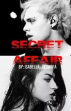 Secret Affair //M.C// by Isabella_Segarra
