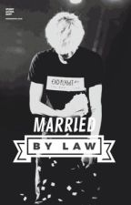 Married by Law (EXO Park Chanyeol) by -infired_trash-