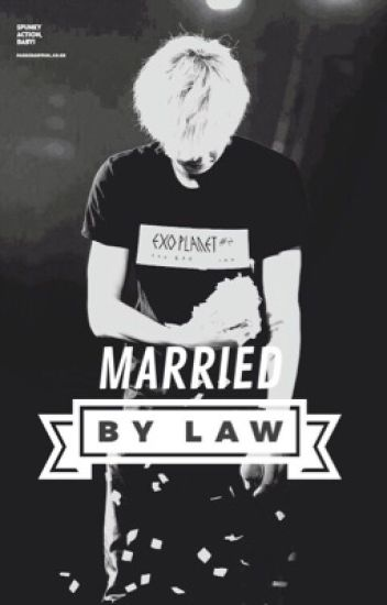 Married by Law (EXO Park Chanyeol)