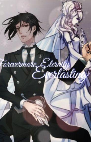 Forevermore, Eternity Everlasting