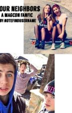 Our neighbors: magcon fanfic by notefindusername