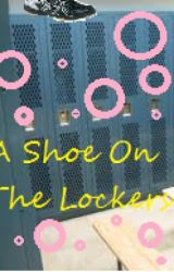 A Shoe On the Lockers by sheepycake