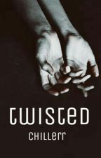 Twisted by chillerr
