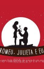 Romeu, Julieta & Eu by StephanieSLima