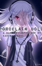 Porcelain Doll [ON HIATUS] by OyasumiSama