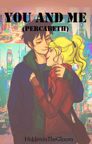 You and me (Percabeth)