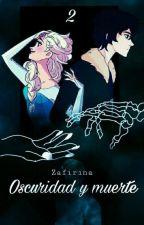 Oscuridad y Muerte (Nico di angelo y tu)✔️ by Zafirina