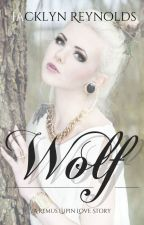 Wolf (Book V) by JacklynReynolds