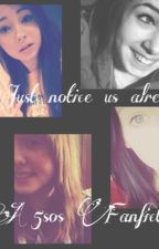 Just notice us already~ a 5SOS fanfiction by MrsCalPal