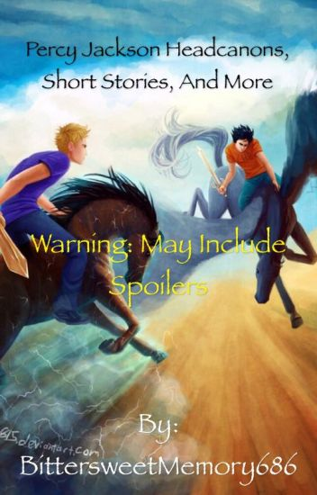 Percy Jackson Headcanons, Short Stories, and More [COMPLETED]