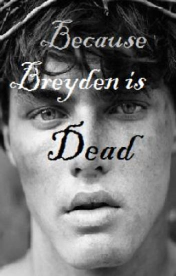 Because Breyden is Dead