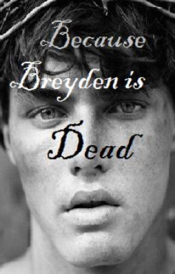 Because Breyden is Dead