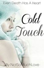 Cold Touch  by NotSoMuchLove