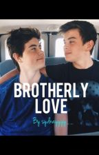 Brotherly Love: a Nayes Fanfic  by sydnayyyy__