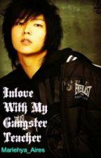 In Love With My Gangster Teacher - ALEXANDER KUROSAWA [One-Shot] by Mariehya_Aires