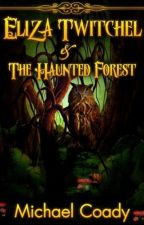 Eliza Twitchel & The Haunted Forest by coady2y