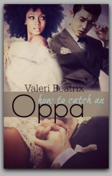 How to Catch an Oppa (#Wattys2015) by ValeriBeatrix