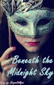 Beneath the Midnight Sky by CorpseDollyxx