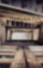 The Broken Path by theman18