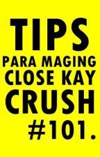 Tips para maging close kay Mr. Crush. by pandabianca