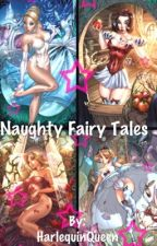 Naughty Fairy Tales by HarlequinQueen