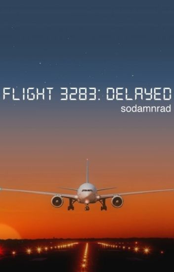 Flight 3283: Delayed
