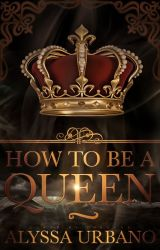 How To Be A Queen (Myths Finding Love #1) by AerithSage