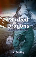 (Marked by Dragons) An Inheritance Cycle Novel  by J-CStarling