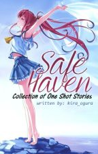 Safe Haven (One Shot Collection) by kira_ogura