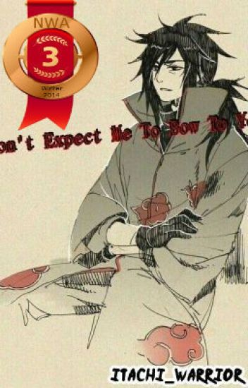¤Don't Expect Me To Bow To You¤ {Uchiha Madara AU} [NWA Winter'14 3rd Place]