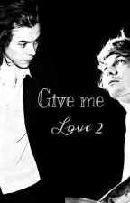 Give me love 2 (Larry stylinson) by reemhr