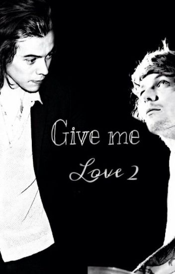 Give me love 2 (Larry stylinson)