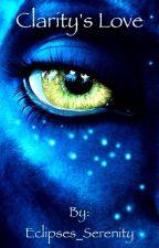 Clarity's Love (J.C's Avatar Fan Fic) by RNa3_V