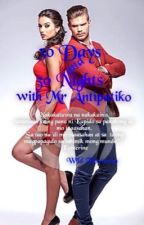 30 Days and 30 Nights with mr. Antipatiko by Wild_Flower09