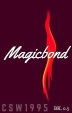 Magicbond by CSW1995