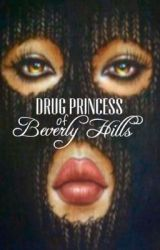 Drug Princess of Beverly Hills (ON HOLD) by YourStray
